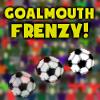 Goalmouth Frenzy!